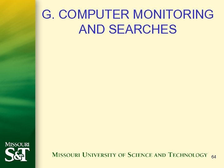 G. COMPUTER MONITORING AND SEARCHES 64