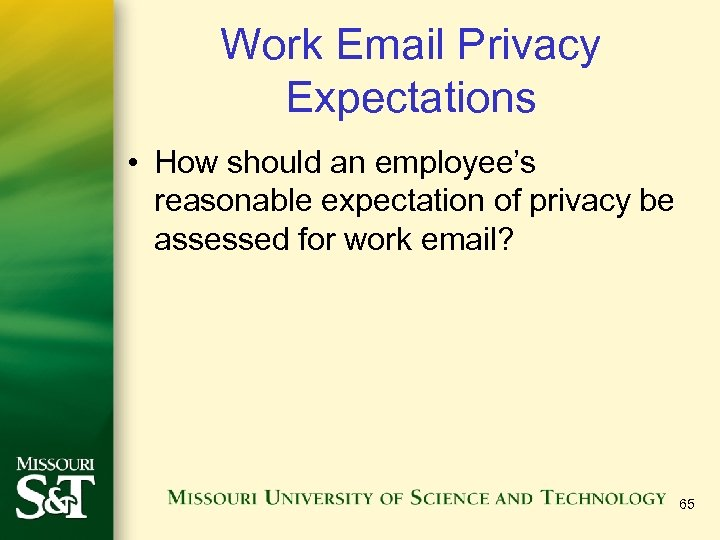 Work Email Privacy Expectations • How should an employee's reasonable expectation of privacy be