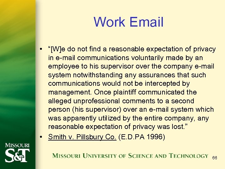 "Work Email • ""[W]e do not find a reasonable expectation of privacy in e-mail"
