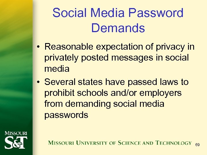Social Media Password Demands • Reasonable expectation of privacy in privately posted messages in