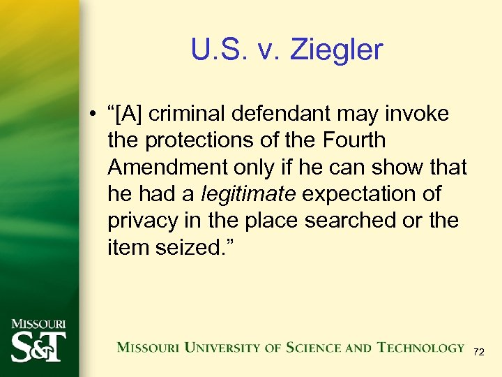 "U. S. v. Ziegler • ""[A] criminal defendant may invoke the protections of the"