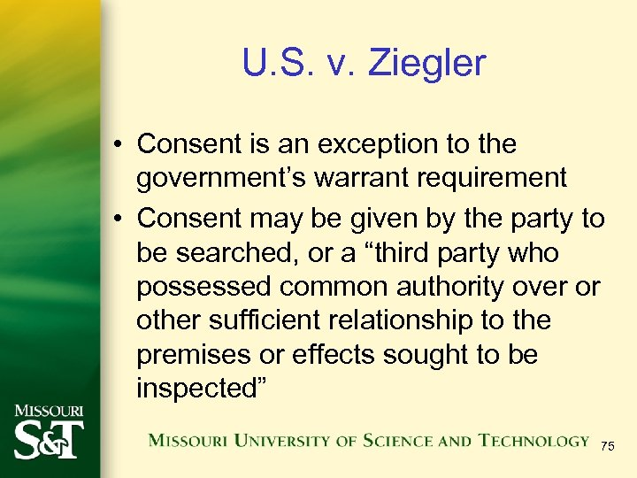 U. S. v. Ziegler • Consent is an exception to the government's warrant requirement