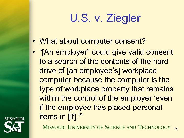 "U. S. v. Ziegler • What about computer consent? • ""[An employer"" could give"