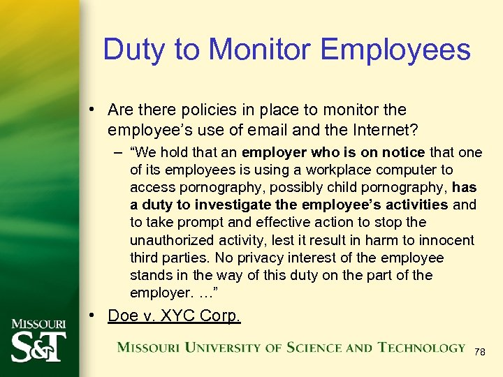 Duty to Monitor Employees • Are there policies in place to monitor the employee's