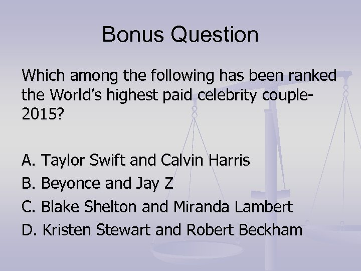 Bonus Question Which among the following has been ranked the World's highest paid celebrity