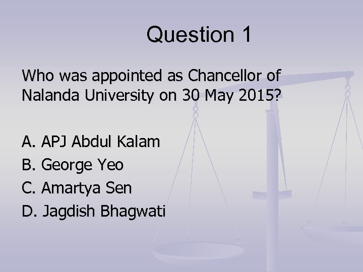 Question 1 Who was appointed as Chancellor of Nalanda University on 30 May 2015?