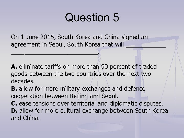 Question 5 On 1 June 2015, South Korea and China signed an agreement in