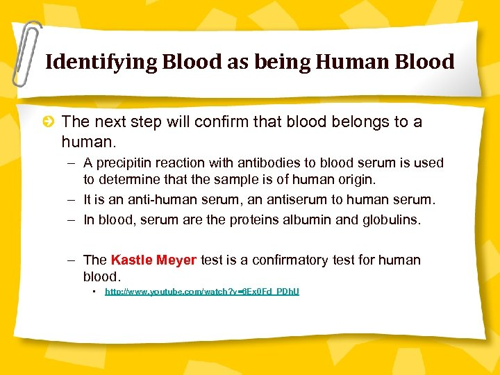 Identifying Blood as being Human Blood The next step will confirm that blood belongs