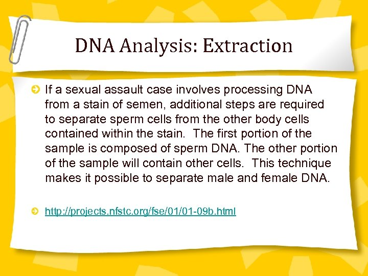 DNA Analysis: Extraction If a sexual assault case involves processing DNA from a stain