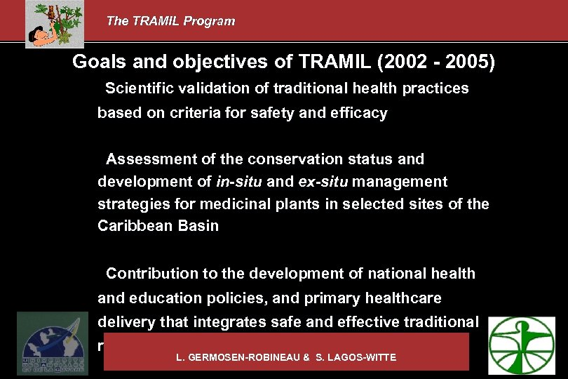 The TRAMIL Program Goals and objectives of TRAMIL (2002 - 2005) Scientific validation of