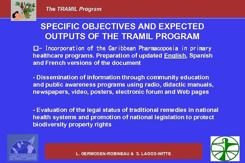 The TRAMIL Program SPECIFIC OBJECTIVES AND EXPECTED OUTPUTS OF THE TRAMIL PROGRAM - Incorporation
