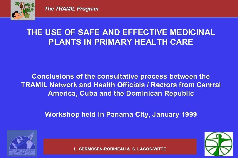 The TRAMIL Program THE USE OF SAFE AND EFFECTIVE MEDICINAL PLANTS IN PRIMARY HEALTH