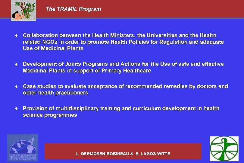 The TRAMIL Program t Collaboration between the Health Ministers, the Universities and the Health