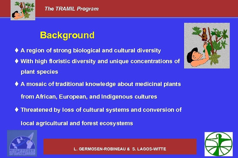 The TRAMIL Program Background t A region of strong biological and cultural diversity t