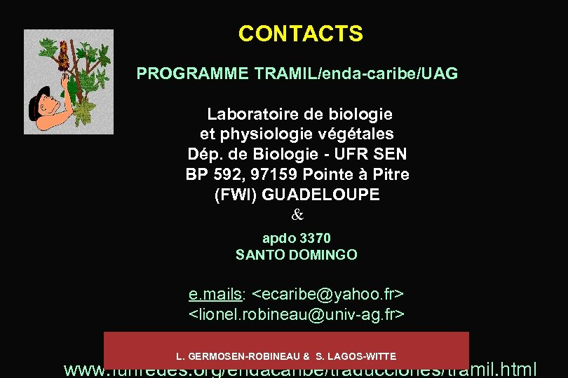 CONTACTS PROGRAMME TRAMIL/enda-caribe/UAG Laboratoire de biologie et physiologie végétales Dép. de Biologie - UFR