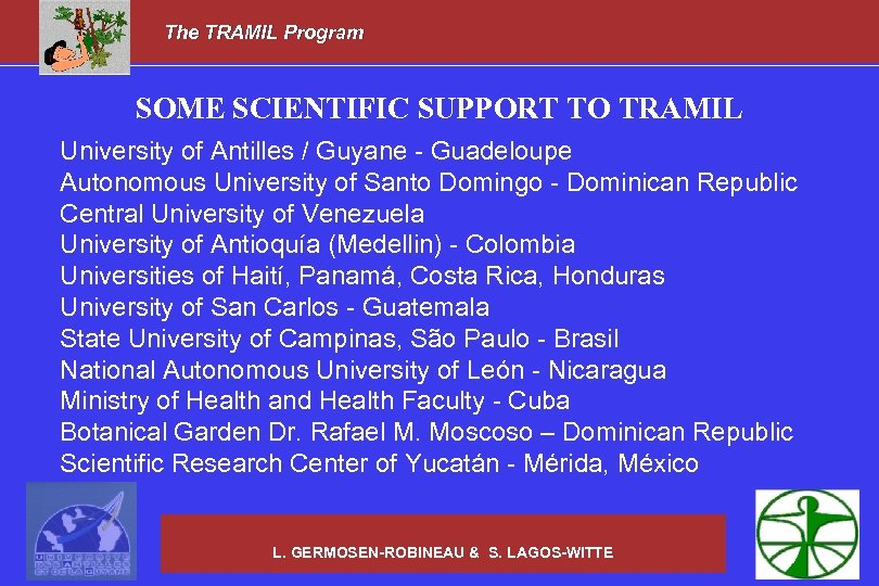 The TRAMIL Program SOME SCIENTIFIC SUPPORT TO TRAMIL University of Antilles / Guyane -