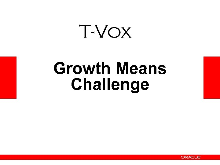 Growth Means Challenge