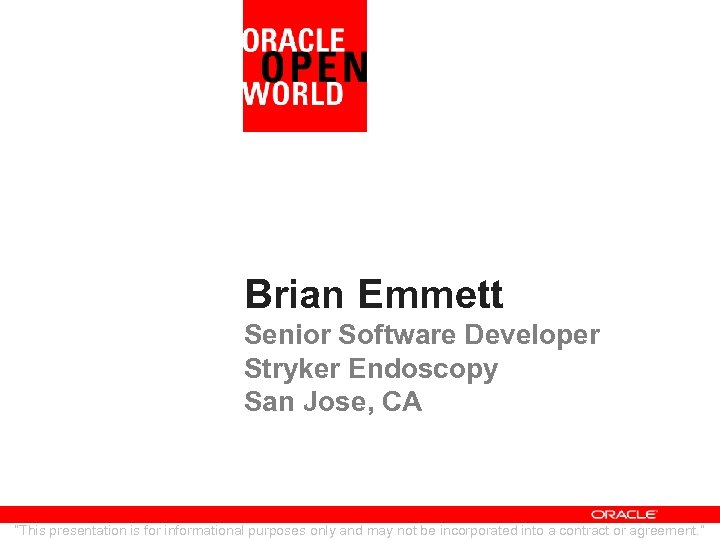 "Brian Emmett Senior Software Developer Stryker Endoscopy San Jose, CA ""This presentation is for"