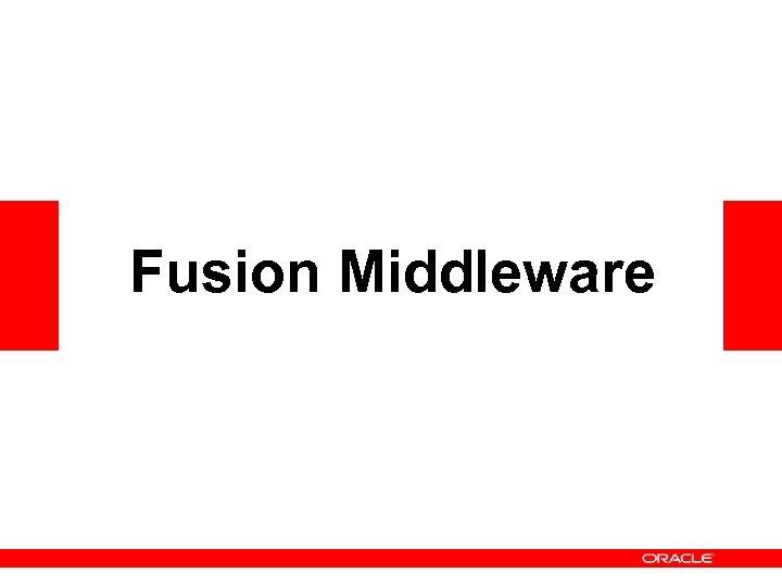Fusion Middleware