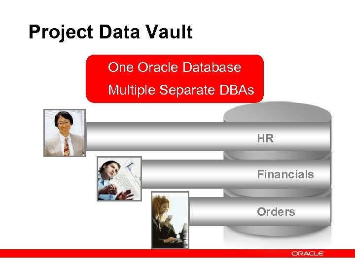 Project Data Vault One Oracle Database Multiple Separate DBAs HR Financials Orders