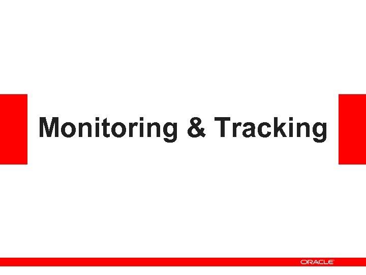 Monitoring & Tracking