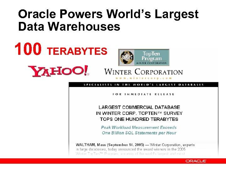 Oracle Powers World's Largest Data Warehouses 100 TERABYTES