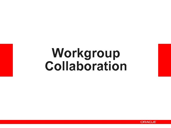 Workgroup Collaboration
