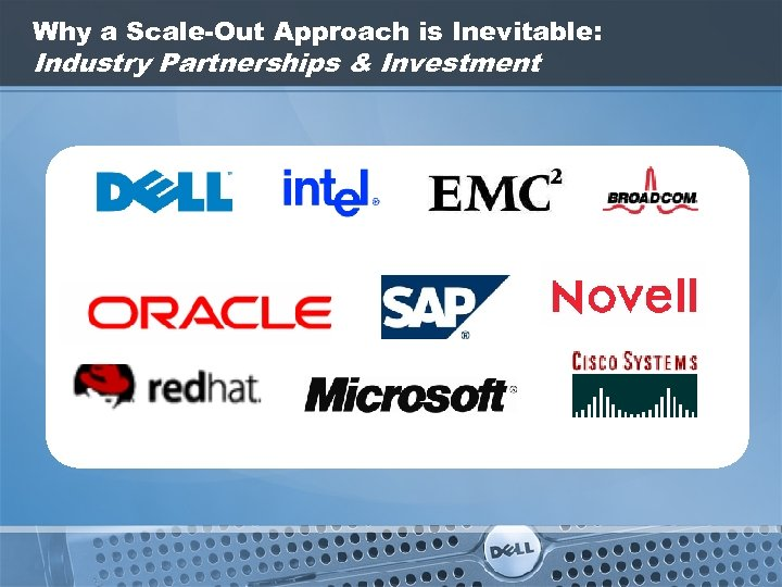 Why a Scale-Out Approach is Inevitable: Industry Partnerships & Investment