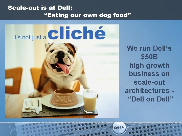 """Scale-out is at Dell: """"Eating our own dog food"""" We run Dell's $50 B"""