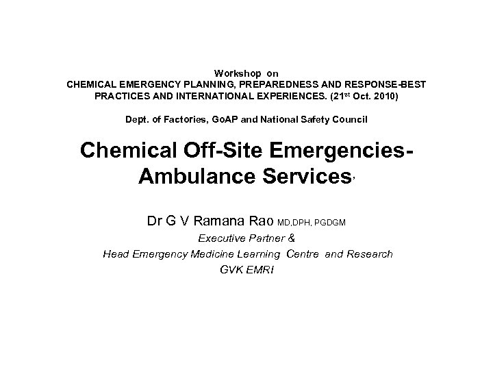 Workshop on CHEMICAL EMERGENCY PLANNING, PREPAREDNESS AND RESPONSE-BEST PRACTICES AND INTERNATIONAL EXPERIENCES. (21 st