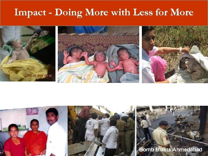 Impact - Doing More with Less for More Bomb Blasts Ahmedabad