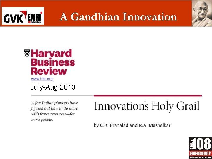 A Gandhian Innovation July-Aug 2010