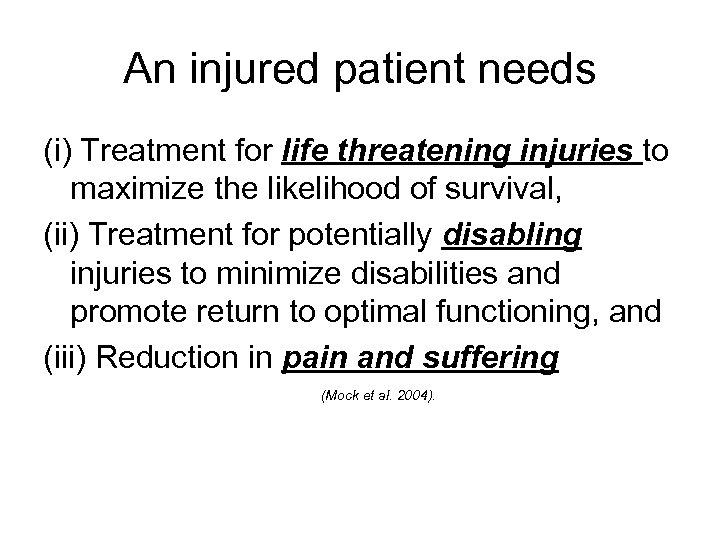 An injured patient needs (i) Treatment for life threatening injuries to maximize the likelihood