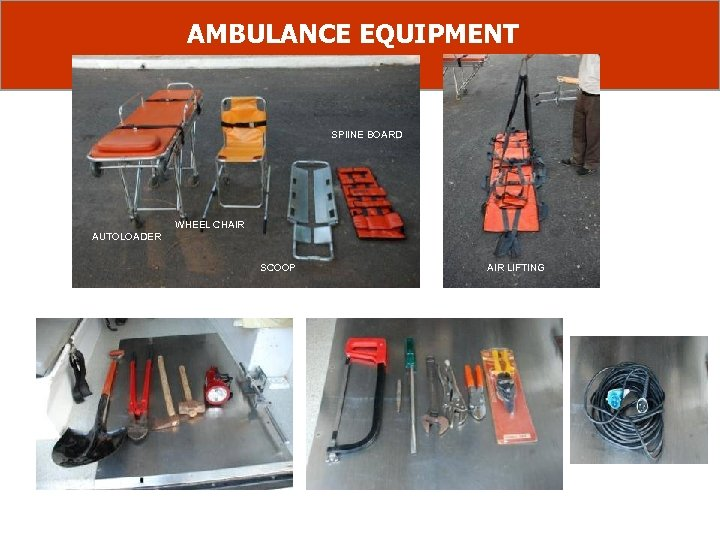 AMBULANCE EQUIPMENT SPIINE BOARD WHEEL CHAIR AUTOLOADER SCOOP AIR LIFTING STRETCHERS EXTRICATION TOOLS