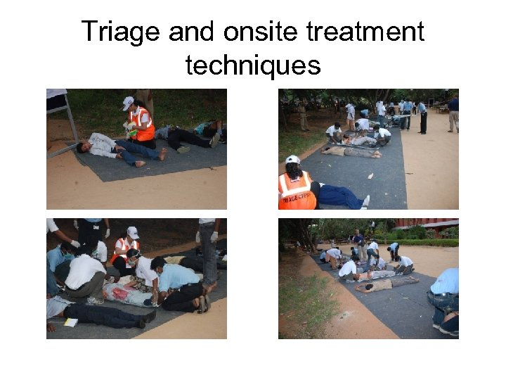 Triage and onsite treatment techniques