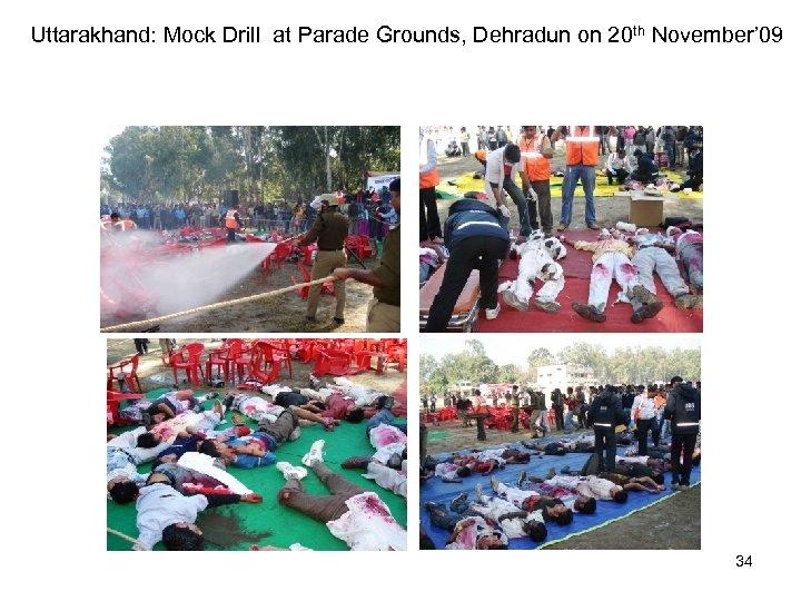 Uttarakhand: Mock Drill at Parade Grounds, Dehradun on 20 th November' 09 34