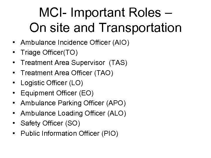 MCI- Important Roles – On site and Transportation • • • Ambulance Incidence Officer