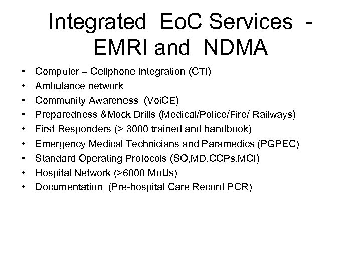 Integrated Eo. C Services EMRI and NDMA • • • Computer – Cellphone Integration