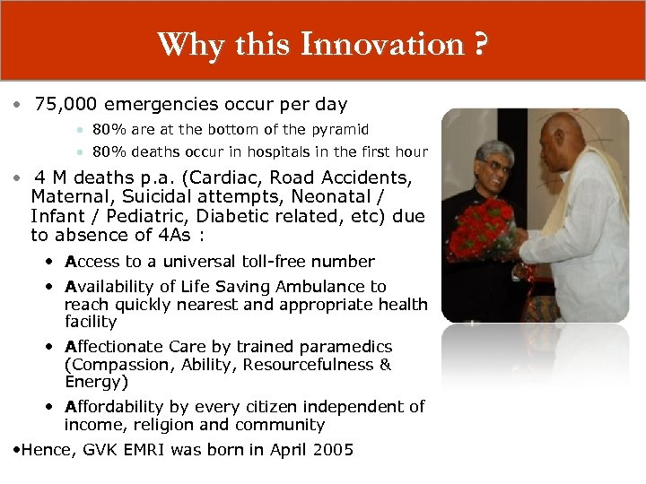 Why this Innovation ? • 75, 000 emergencies occur per day • 80% are