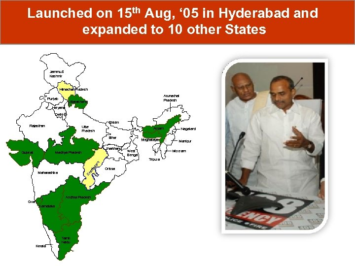 Launched on 15 th Aug, ' 05 in Hyderabad and expanded to 10 other
