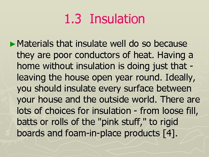 1. 3 Insulation ► Materials that insulate well do so because they are poor