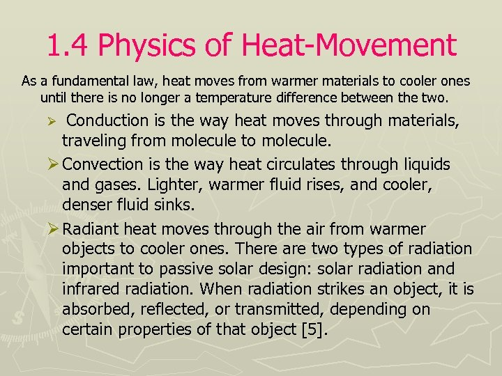 1. 4 Physics of Heat-Movement As a fundamental law, heat moves from warmer materials