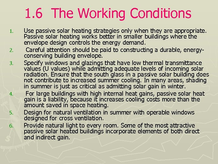 1. 6 The Working Conditions 1. 2. 3. 4. 5. 6. Use passive solar