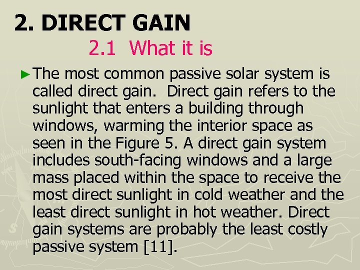 2. DIRECT GAIN 2. 1 What it is ► The most common passive solar