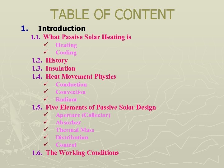 TABLE OF CONTENT 1. Introduction 1. 1. What Passive Solar Heating is ü Heating