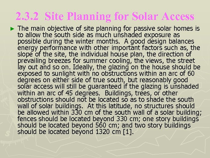 2. 3. 2 Site Planning for Solar Access ► The main objective of site
