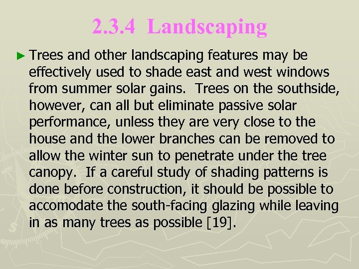 2. 3. 4 Landscaping ► Trees and other landscaping features may be effectively used