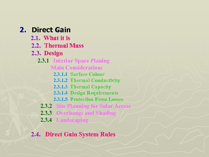 2. Direct Gain 2. 1. 2. 2. 2. 3. What it is Thermal Mass