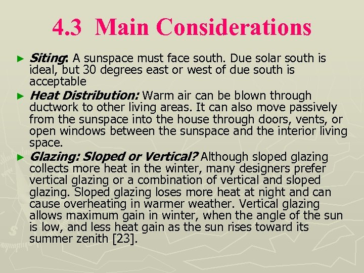 4. 3 Main Considerations ► Siting: A sunspace must face south. Due solar south