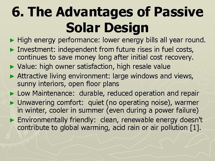6. The Advantages of Passive Solar Design High energy performance: lower energy bills all